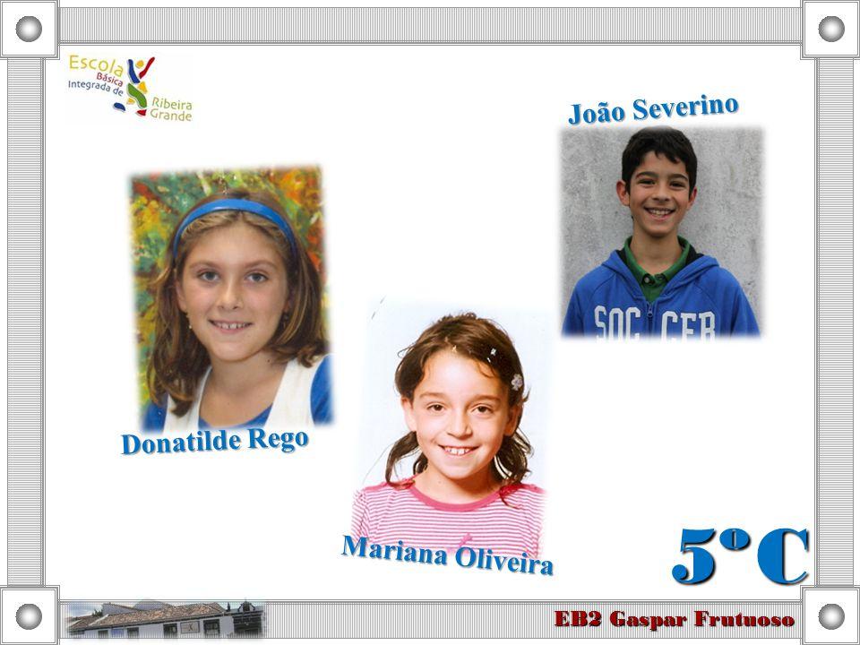 Donatilde Rego João Severino Mariana Oliveira 5º C EB2 Gaspar Frutuoso