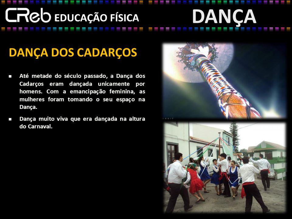 DANÇA DOS CADARÇOS Até metade do século passado, a Dança dos Cadarços eram dançada unicamente por homens. Com a emancipação feminina, as mulheres fora