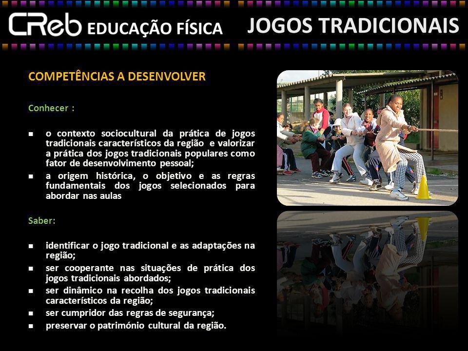 JOGOS TRADICIONAIS CARACTERÍSTICAS originários de atividades religiosas ou pagãs.