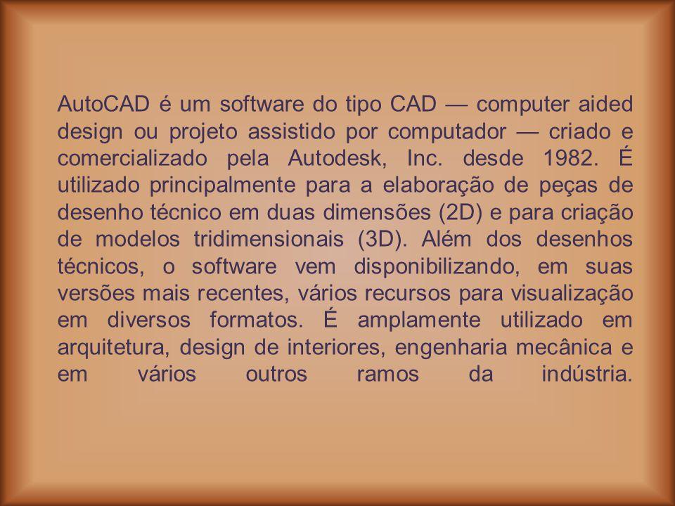 AutoCAD é um software do tipo CAD computer aided design ou projeto assistido por computador criado e comercializado pela Autodesk, Inc. desde 1982. É