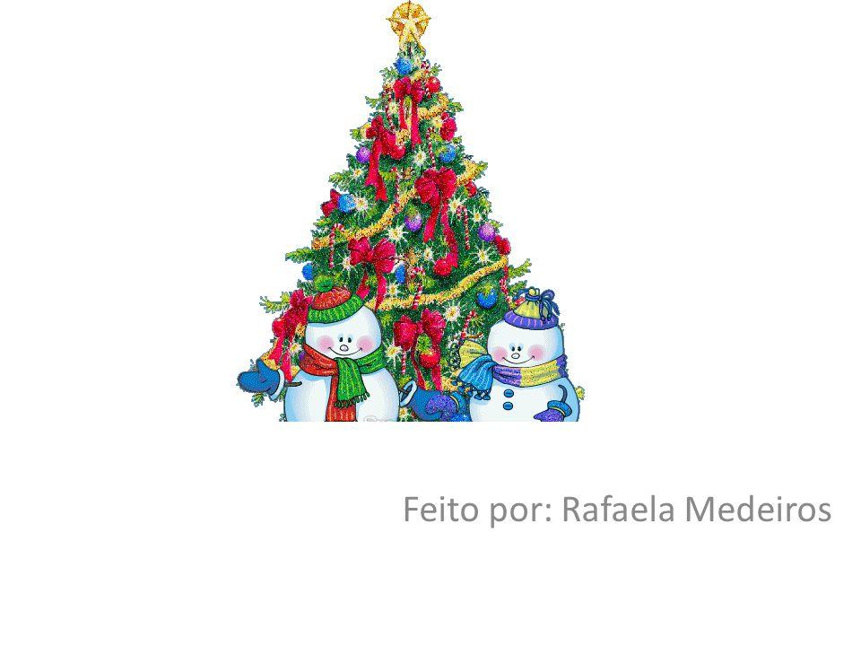 Feliz Natal Feito por: Rafaela Medeiros