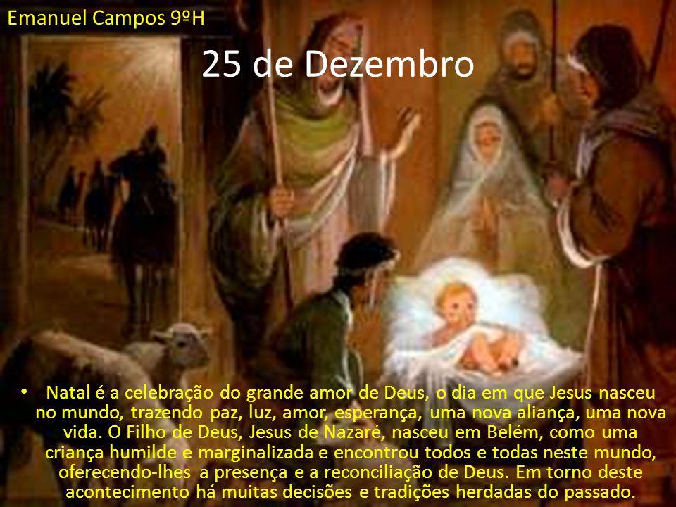 25 de Dezembro Natal é a celebração do grande amor de Deus, o dia em que Jesus nasceu no mundo, trazendo paz, luz, amor, esperança, uma nova aliança,