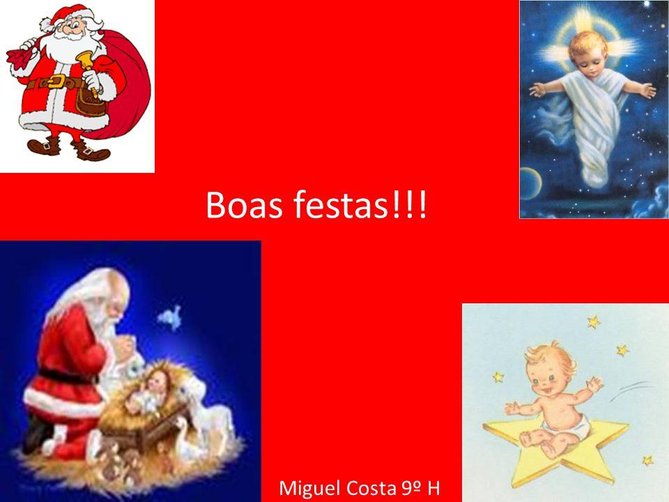Boas festas!!! Miguel Costa 9º H