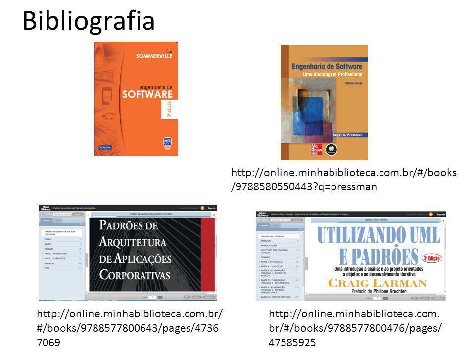 Bibliografia http://online.minhabiblioteca.com.br/ #/books/9788577800643/pages/4736 7069 http://online.minhabiblioteca.com. br/#/books/9788577800476/p