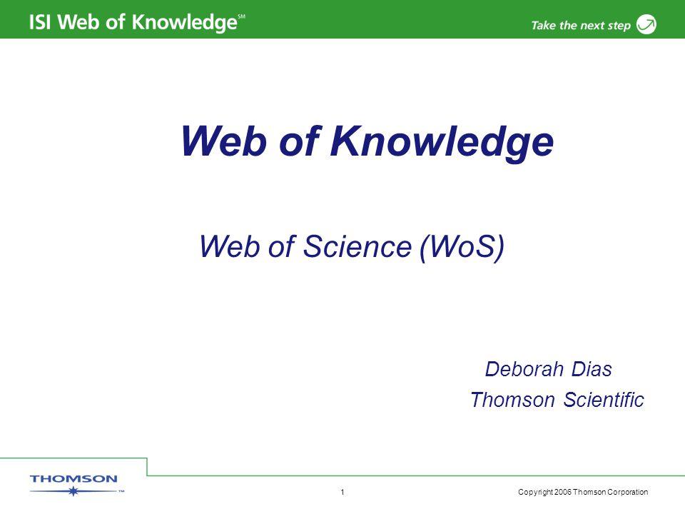 Copyright 2006 Thomson Corporation 2 Web of Science Índice de citações na Web Multidisciplinar Indexa aprox.