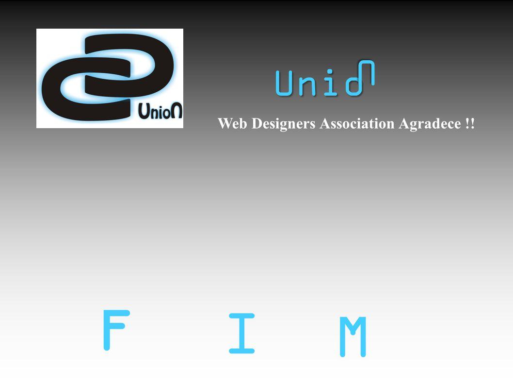 F Web Designers Association Agradece !! Unio U I M