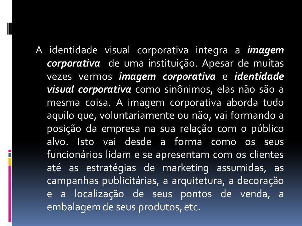 A identidade visual corporativa integra a imagem corporativa de uma instituição. Apesar de muitas vezes vermos imagem corporativa e identidade visual