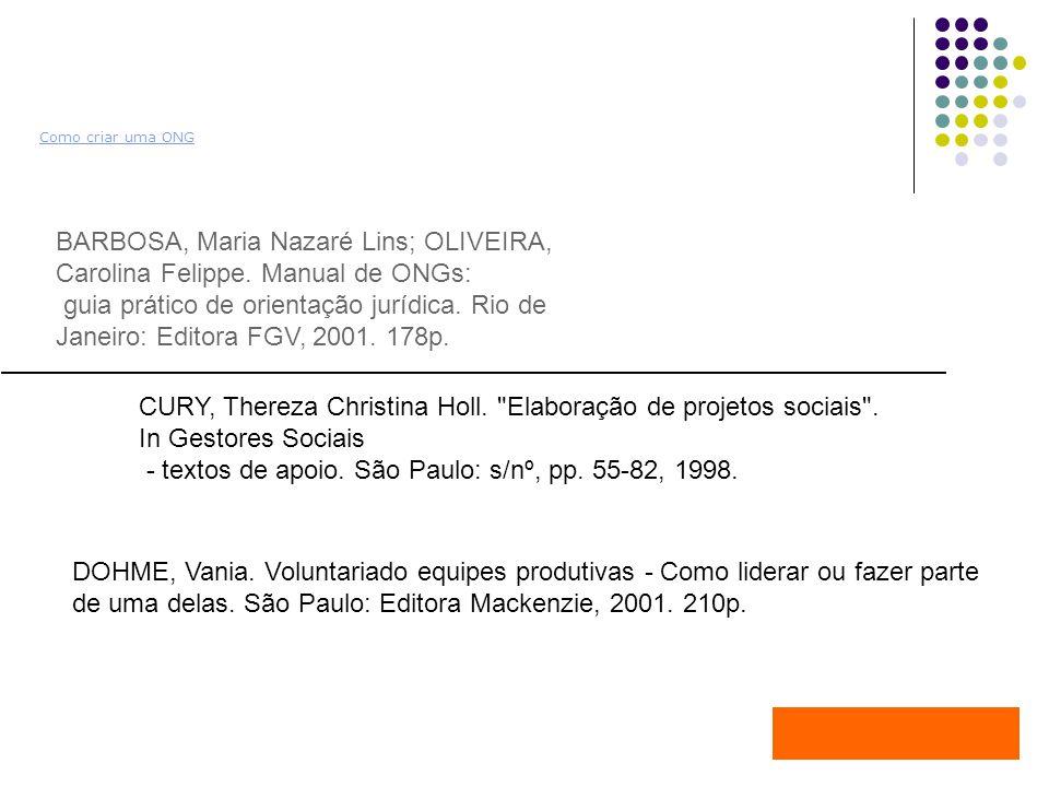 Livros sobre o 3º Setor Como criar uma ONG BARBOSA, Maria Nazaré Lins; OLIVEIRA, Carolina Felippe.
