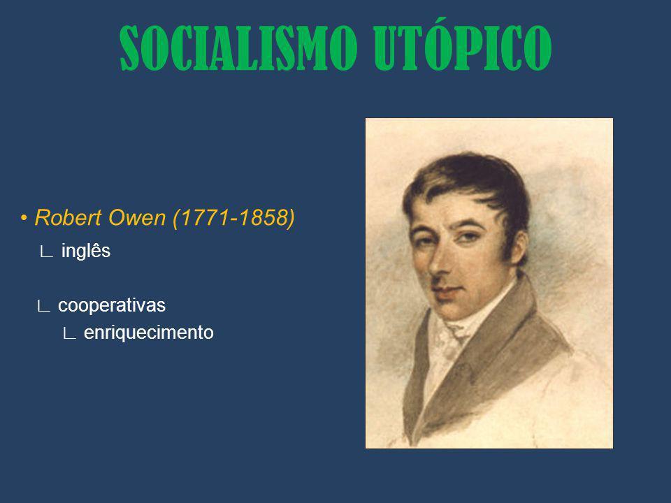 Robert Owen (1771-1858) inglês cooperativas enriquecimento