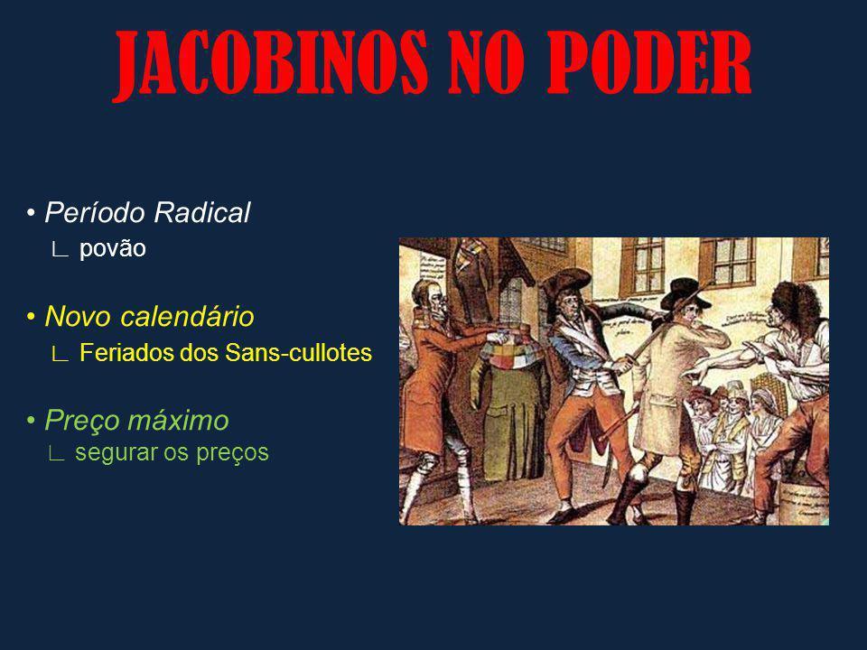 JACOBINOS NO PODER Período Radical povão Novo calendário Feriados dos Sans-cullotes Preço máximo segurar os preços