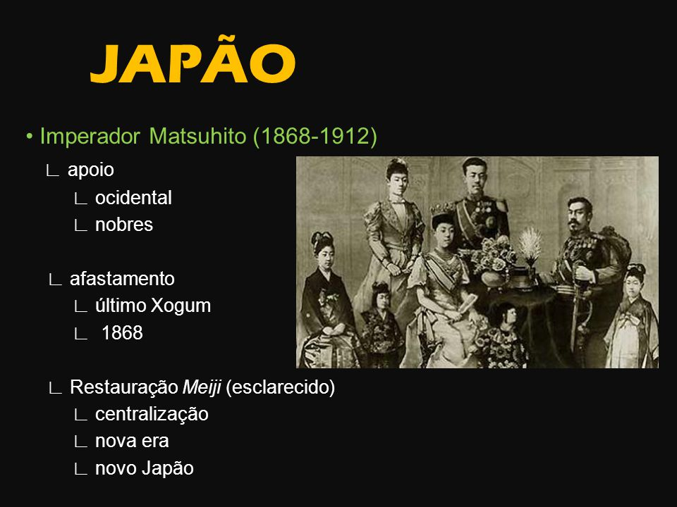 Imperador Matsuhito (1868-1912) apoio ocidental nobres afastamento último Xogum 1868 Restauração Meiji (esclarecido) centralização nova era novo Japão