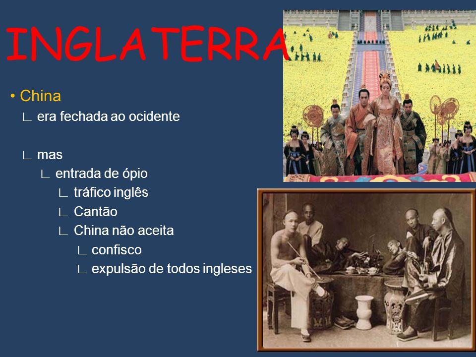 China era fechada ao ocidente mas entrada de ópio tráfico inglês Cantão China não aceita confisco expulsão de todos ingleses INGLATERRA