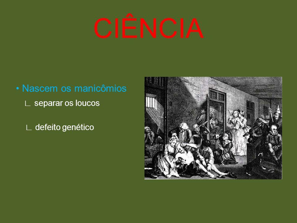 Nascem os manicômios separar os loucos defeito genético CIÊNCIA