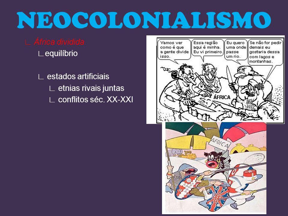 África dividida equilíbrio estados artificiais etnias rivais juntas conflitos séc. XX-XXI NEOCOLONIALISMO