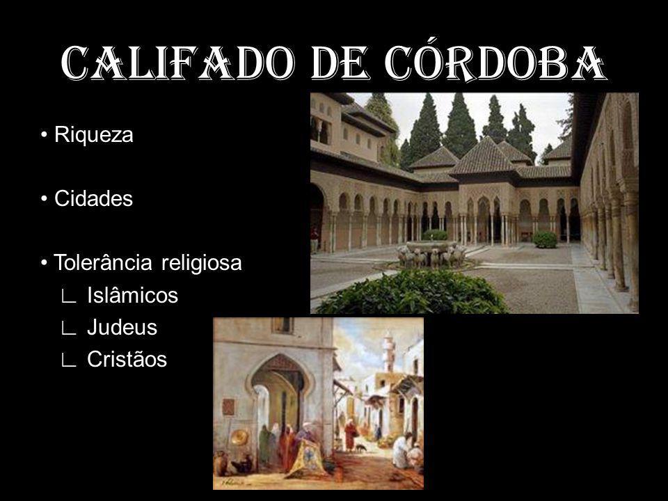 CALIFADO DE CÓRDOBA Riqueza Cidades Tolerância religiosa Islâmicos Judeus Cristãos
