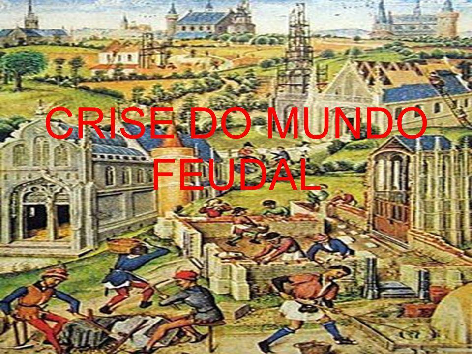 CRISE DO MUNDO FEUDAL