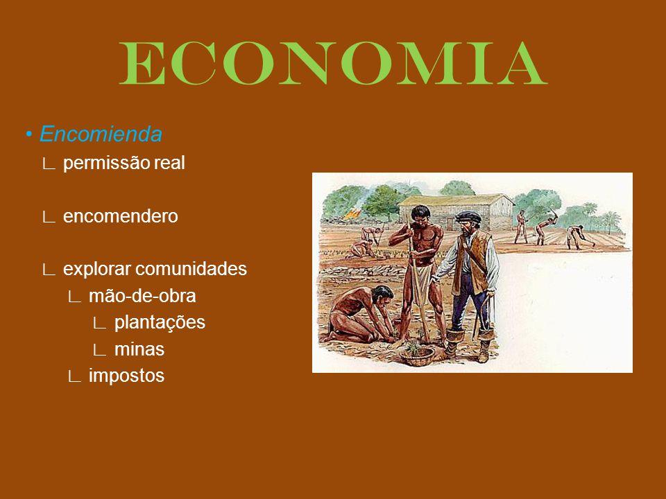 Encomienda permissão real encomendero explorar comunidades mão-de-obra plantações minas impostos ECONOMIA
