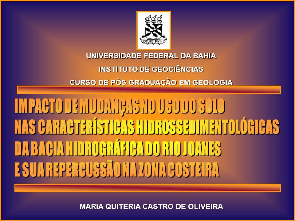 MARIA QUITERIA CASTRO DE OLIVEIRA UNIVERSIDADE FEDERAL DA BAHIA INSTITUTO DE GEOCIÊNCIAS CURSO DE PÓS GRADUAÇÃO EM GEOLOGIA