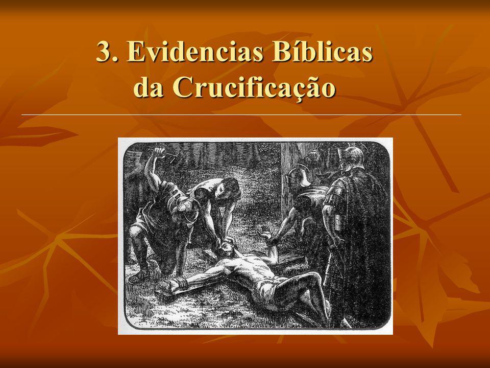 3. Evidencias Bíblicas da Crucificação