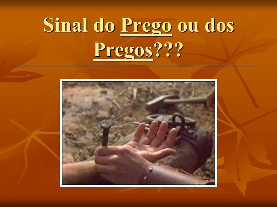 Sinal do Prego ou dos Pregos???