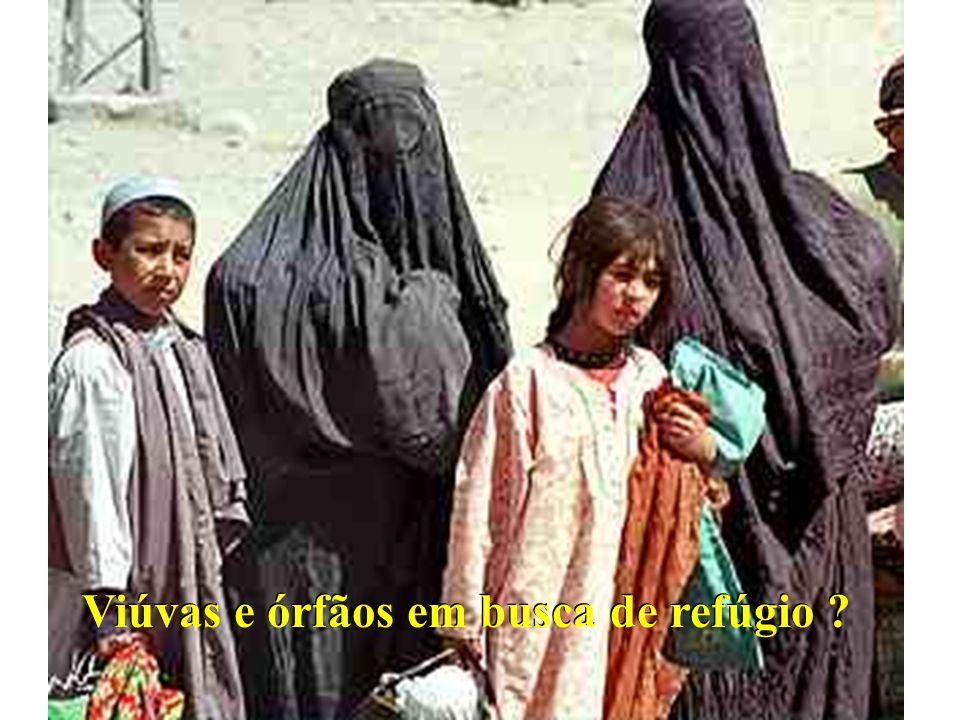Viúvas e órfãos em busca de refúgio ?