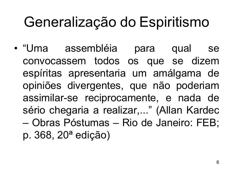 7 Espiritismo no Brasil Pesquisa feita pela Vox Populi a pedido da Revista Veja (19/12/01): –99% acredita em Deus; –69% acredita em julgamento após a morte; –15% acredita que irá reencarnar.