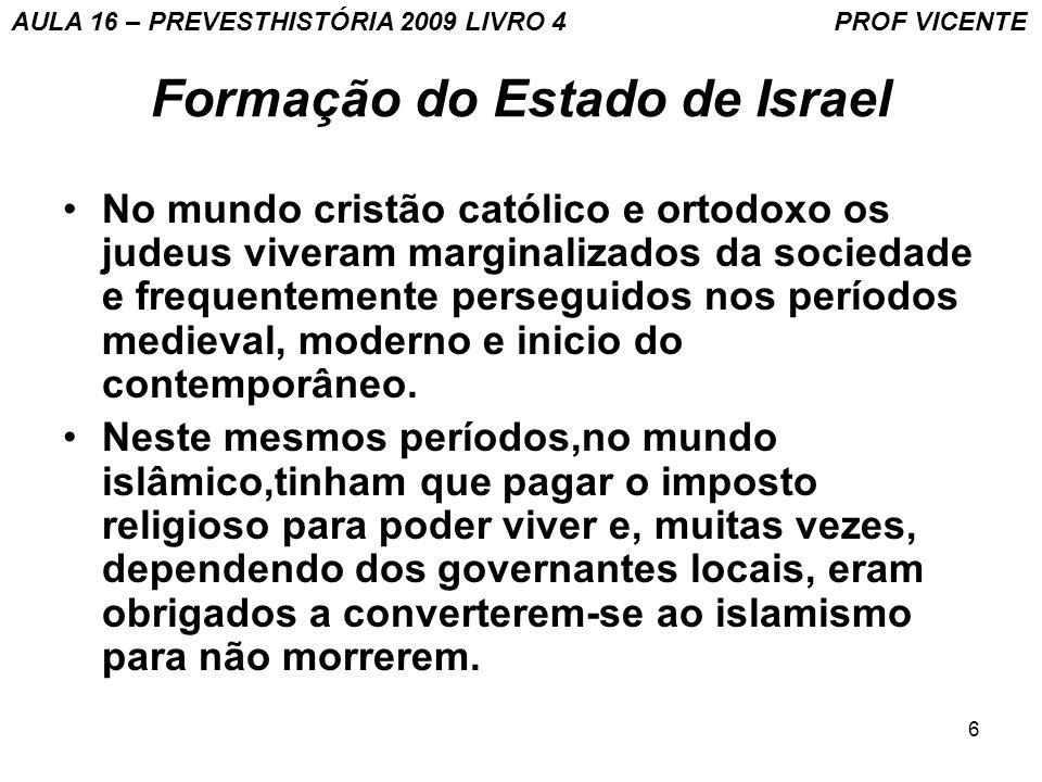 17 Formação do Estado de Israel AULA 16 – PREVESTHISTÓRIA 2009 LIVRO 4 PROF VICENTE