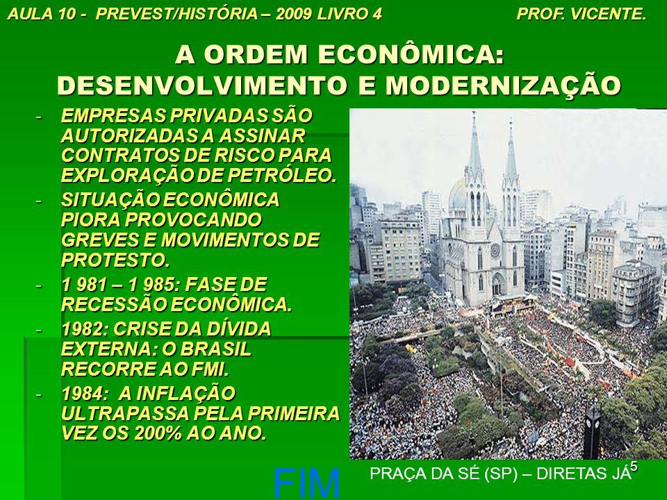 5 A ORDEM ECONÔMICA: DESENVOLVIMENTO E MODERNIZAÇÃO -EMPRESAS PRIVADAS SÃO AUTORIZADAS A ASSINAR CONTRATOS DE RISCO PARA EXPLORAÇÃO DE PETRÓLEO.