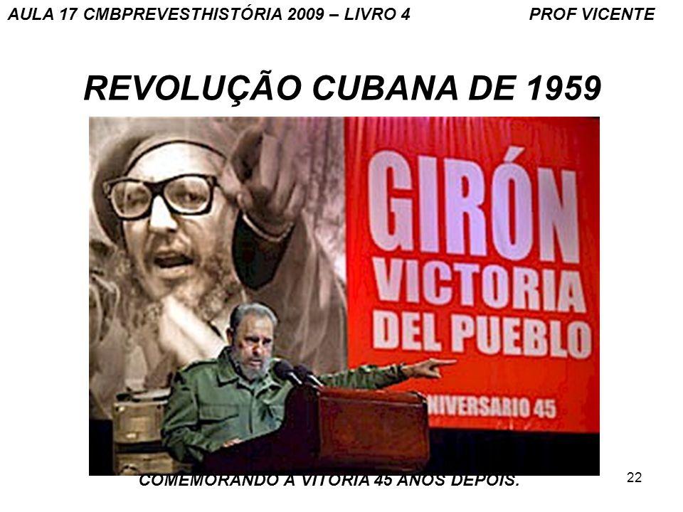 22 REVOLUÇÃO CUBANA DE 1959 COMEMORANDO A VITÓRIA 45 ANOS DEPOIS.