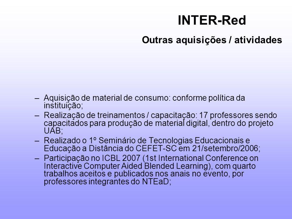 –Aquisição de material de consumo: conforme política da instituição; –Realização de treinamentos / capacitação: 17 professores sendo capacitados para