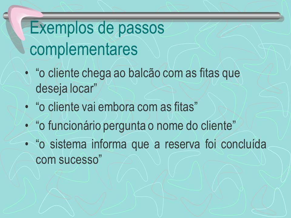 Passos Não Recomendados São os processos internos ao sistema.
