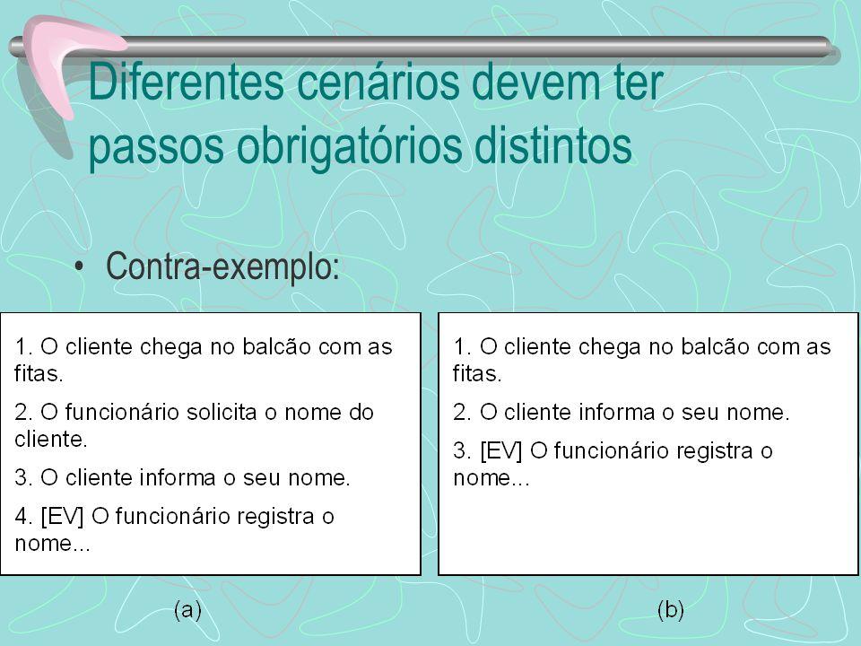 Consultas no caso de uso Evite: –o sistema verifica se o usuário está cadastrado Prefira: –o funcionário informa a identificação do cliente –o sistema informa os dados do cadastro do cliente