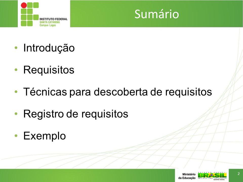 Sumário Introdução Requisitos Técnicas para descoberta de requisitos Registro de requisitos Exemplo 2