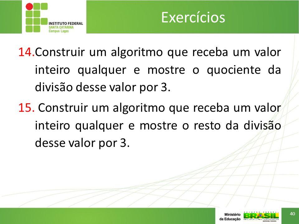 14.Construir um algoritmo que receba um valor inteiro qualquer e mostre o quociente da divisão desse valor por 3.