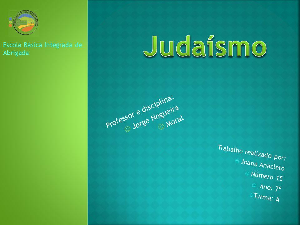 O Judaísmo é uma religião que tem como protagonista um povo, o povo hebraico, o povo eleito por Deus para iluminar todas as gentes.