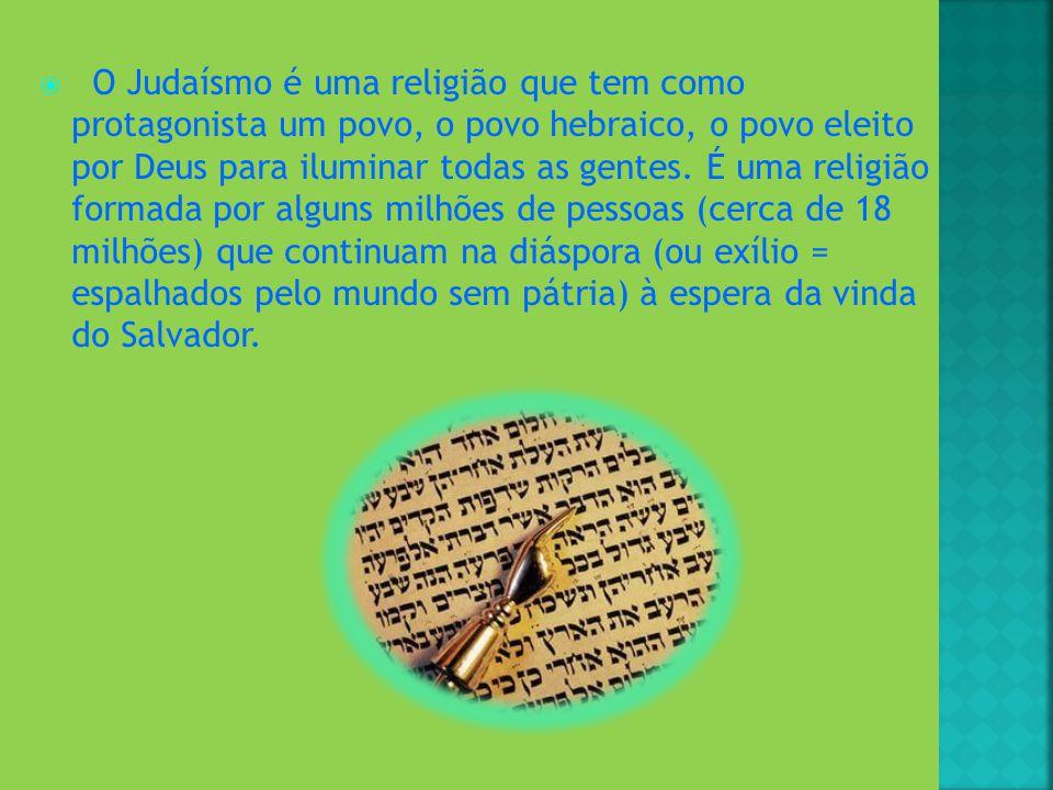 O Judaísmo é uma religião que tem como protagonista um povo, o povo hebraico, o povo eleito por Deus para iluminar todas as gentes. É uma religião for