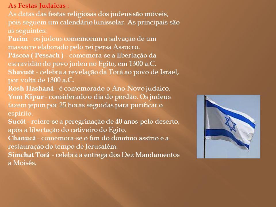 As Festas Judaicas : As datas das festas religiosas dos judeus são móveis, pois seguem um calendário lunissolar. As principais são as seguintes: Purim