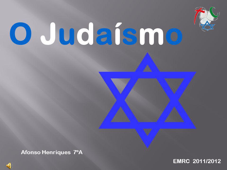 O Judaísmo Afonso Henriques 7ºA EMRC 2011/2012