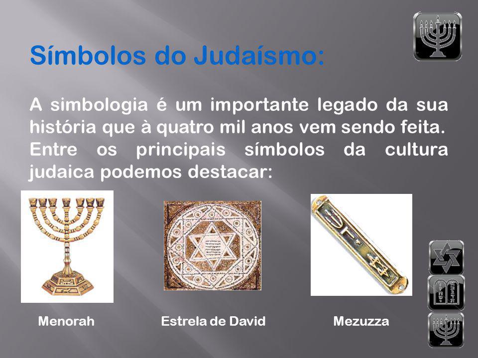 Símbolos do Judaísmo: A simbologia é um importante legado da sua história que à quatro mil anos vem sendo feita. Entre os principais símbolos da cultu