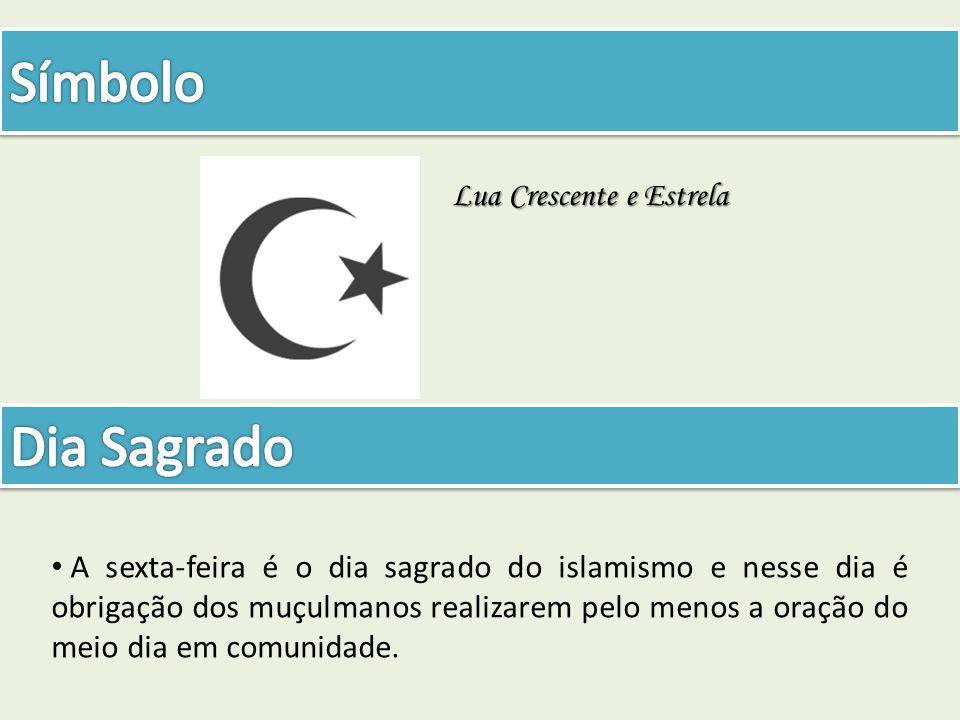 Lua Crescente e Estrela A sexta-feira é o dia sagrado do islamismo e nesse dia é obrigação dos muçulmanos realizarem pelo menos a oração do meio dia e