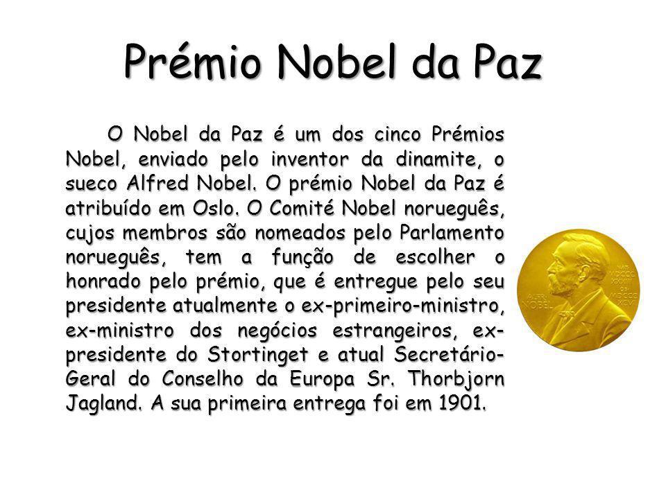 Prémio Nobel da Paz O Nobel da Paz é um dos cinco Prémios Nobel, enviado pelo inventor da dinamite, o sueco Alfred Nobel. O prémio Nobel da Paz é atri