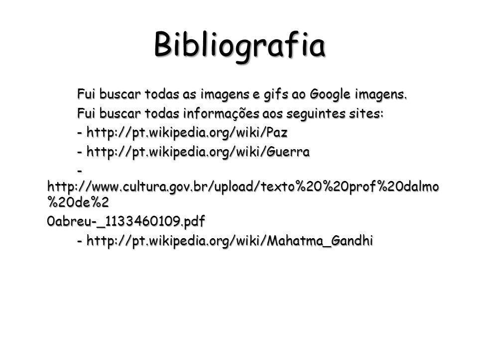 Bibliografia Fui buscar todas as imagens e gifs ao Google imagens. Fui buscar todas informações aos seguintes sites: - http://pt.wikipedia.org/wiki/Pa