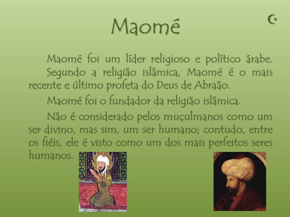 Maomé Maomé foi um líder religioso e político árabe.