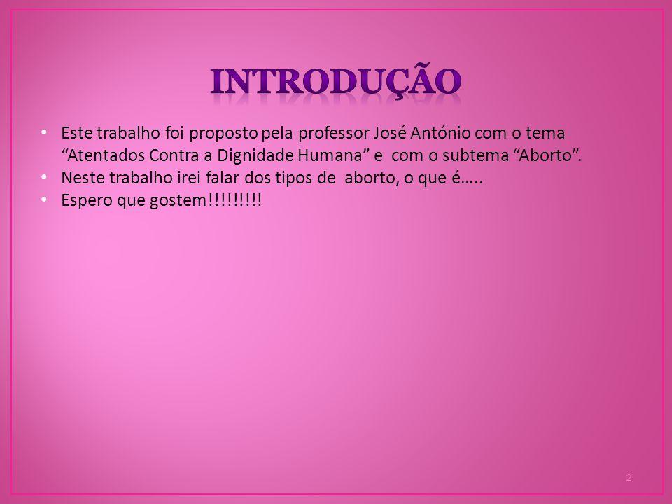 Um aborto ou interrupção da gravidez é a remoção ou expulsão prematura de um embrião ou feto do útero, resultando na sua morte ou sendo por esta causada.