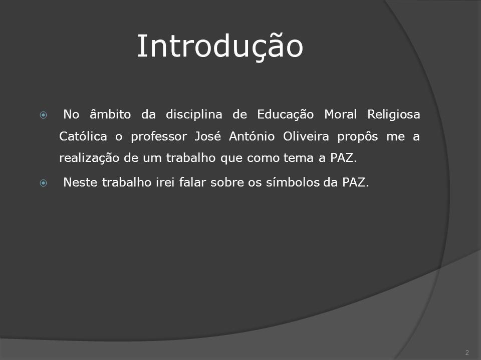 Introdução No âmbito da disciplina de Educação Moral Religiosa Católica o professor José António Oliveira propôs me a realização de um trabalho que co