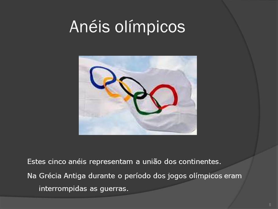 Anéis olímpicos Estes cinco anéis representam a união dos continentes. Na Grécia Antiga durante o período dos jogos olímpicos eram interrompidas as gu