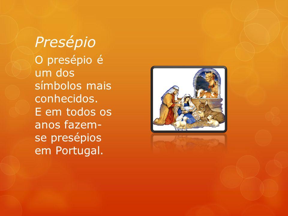 Presépio O presépio é um dos símbolos mais conhecidos.