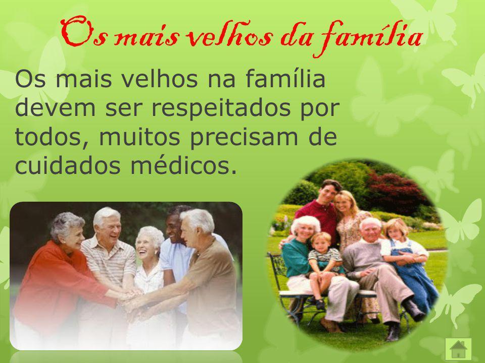Os mais velhos da família Os mais velhos na família devem ser respeitados por todos, muitos precisam de cuidados médicos.