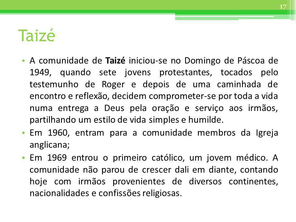 Taizé A comunidade de Taizé iniciou-se no Domingo de Páscoa de 1949, quando sete jovens protestantes, tocados pelo testemunho de Roger e depois de uma