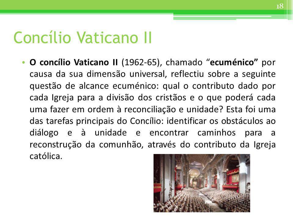 Concílio Vaticano II O concílio Vaticano II (1962-65), chamado ecuménico por causa da sua dimensão universal, reflectiu sobre a seguinte questão de al